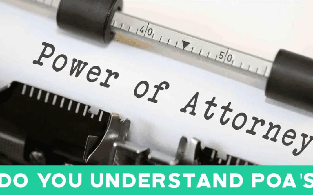 Do You Understand POAs? No, You Don't.