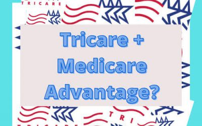 Can TRICARE and Medicare Advantage Plans Work Together?