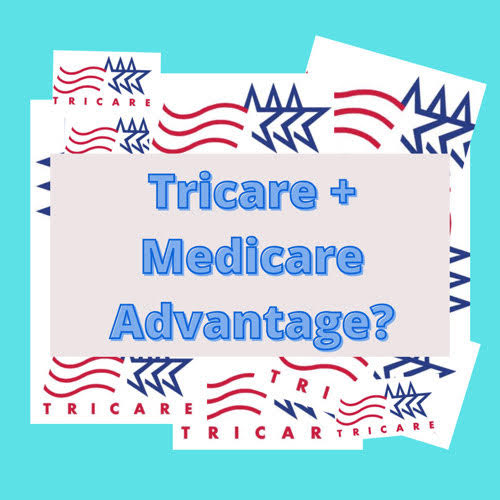 Can Tricare and Medicare Advantage work together