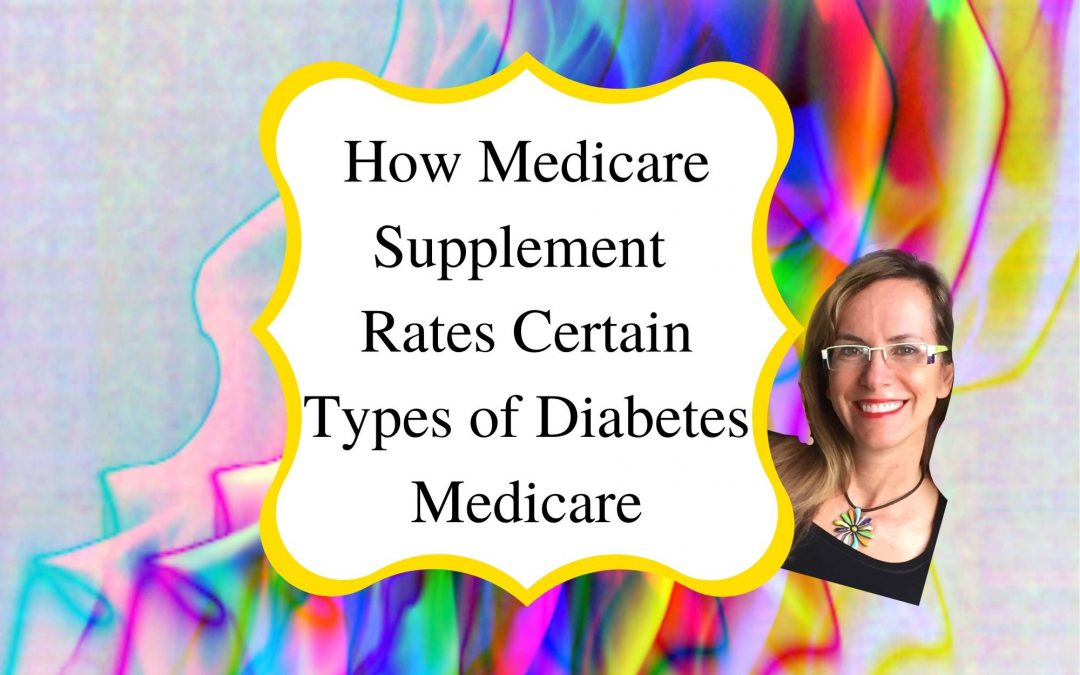 How Medicare Supplement Rates Certain Types of Diabetes Medicare