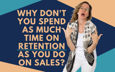 Why Don't You Spend As Much Time on Retention as You Do on Sales?