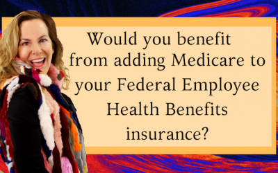 Should I Add Medicare to My Federal Employee Health Benefits Insurance?